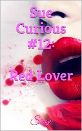 Sue Curious #12: Red Lover