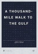 Download A Thousand mile Walk to the Gulf Book
