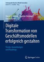 Digitale Transformation von Gesch  ftsmodellen erfolgreich gestalten PDF