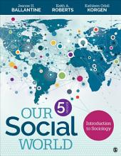 Our Social World: Introduction to Sociology, Edition 5