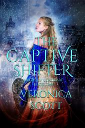 The Captive Shifter: Magic of Claddare Book 1