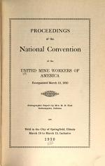 Proceedings of the National Convention of the United Mine Workers of America, Reorganized March 10, 1930, Held in Springfield, March 10-15, 1930