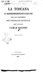 La Toscana nel milleottocentoquarantasette e quarantotto fino allo scioglimento del Consiglio generale