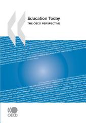 Education Today 2009 The OECD Perspective: The OECD Perspective