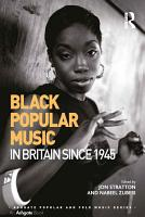 Black Popular Music in Britain Since 1945 PDF