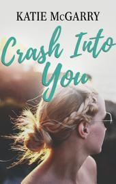 Crash Into You: A Coming of Age YA Romance