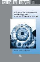 Advances in Information Technology and Communication in Health PDF