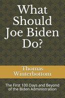What Should Joe Biden Do?