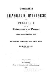 Geschichte Der Balneologie, Hydroposie Und Pegologie Oder Des Gebrauches Des Wassers Zu Religi?sen, Di?tetischen Und Medicinischen Zwecken