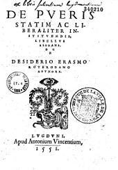 De Pueris statim ac liberaliter instituendis, libellus elegans. Desiderio Erasmo Roterodamo authore