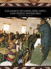 L'Alliance Du Sang Avec Dieu, Une Force Invincible