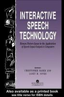 Interactive Speech Technology  Human Factors Issues In The Application Of Speech Input Output To Computers PDF