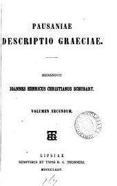 Pausaniae descriptio Graeciae, recogn. J.H.C. Schubart: Volume 2