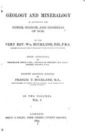 Geology and Mineralogy as Exhibiting the Power, Wisdom, and Goodness of God: Volume 1