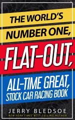 The World's Number One, Flat-Out, All-Time Great, Stock Car Racing Book