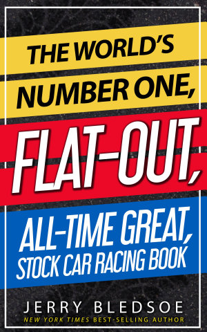 The World   s Number One  Flat Out  All Time Great  Stock Car Racing Book