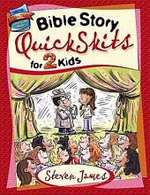 Bible Story QuickSkits for 2 Kids PDF