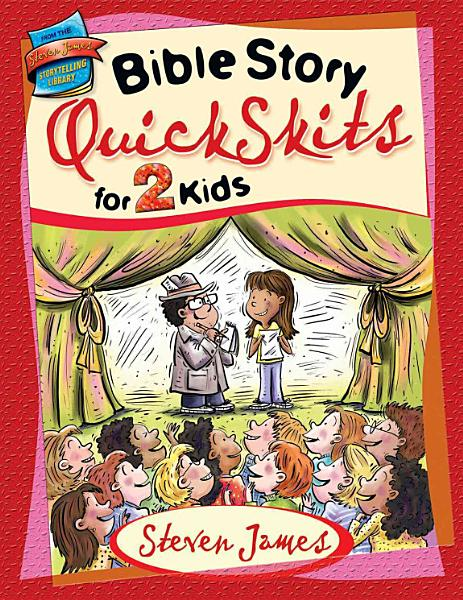 Bible Story QuickSkits for 2 Kids PDF