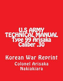 Technical Manual for Rifle U. S. Type 99 Japanese Cal . 30-06