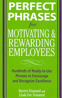 Perfect Phrases for Motivating and Rewarding Employees