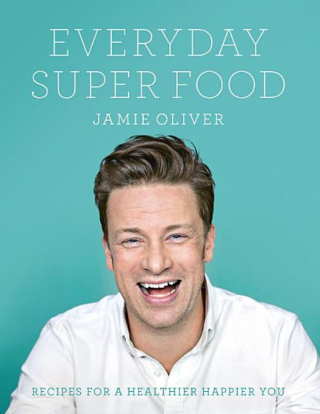 Everyday Super Food Pdf Book