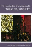 The Routledge Companion to Philosophy and Film PDF