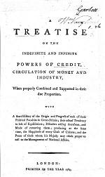 A Treatise on the Indefinite and Infinite Powers of Credit, circulation of money and industry, when properly combined, etc. [By-Garbett.]