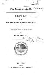 Report on the Removal of the House of Industry and other public institutions at South Boston to Deer Island