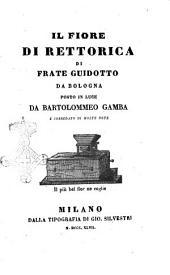 Il fiore di rettorica di frate Guidotto da Bologna posto in luce da Bartolomeo Gamba