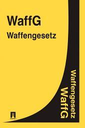 WaffG - Waffengesetz
