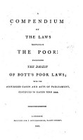 A Compendium of the Laws Respecting the Poor  Including the Digest of Bott s Poor Laws PDF