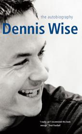 Dennis Wise: The Autobiography