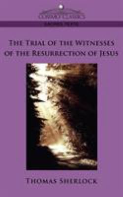 The Trial of the Witnesses of the Resurrection of Jesus