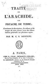 Traité de l'arachide, ou, Pistache de terre: contenant la description, la culture et les usages de cette plante, avec des observations générales sur plusieurs sujets