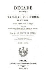 Décade historique, ou, Tableau politique de l'Europe, depuis 1786 jusqu'en 1796: contenant un precis des revolutions de France, de Brabant, de Hollande, et de Pologne, Volume2
