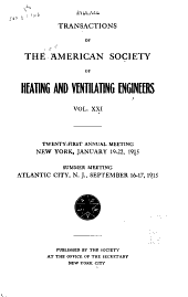 Transactions of the American Society of Heating and Ventilating Engineers: Volume 21