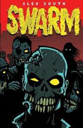 Swarm – A Zombie Series (Book #1)