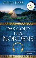 Das Gold des Nordens   Die Silberkessel Saga   Band 2 PDF