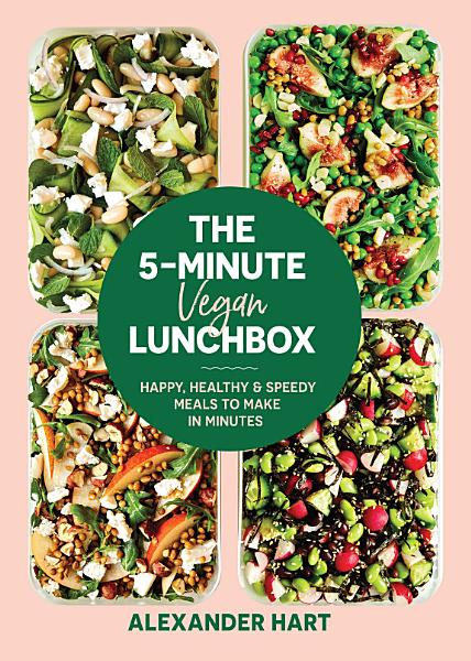 Download The 5 Minute Vegan Lunchbox Book