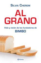 Al grano: Vida y visión de los fundadores de BIMBO