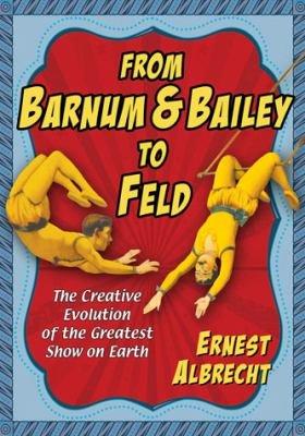 From Barnum   Bailey to Feld