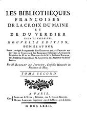 Les bibliothéques françoises de La Croix du Maine et de Du Verdier sieur de Vauprivas ...: Bibliothéque françoise de La Croix du Maine
