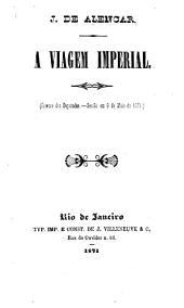 A viagem imperial: (Camara dos Deputados, sessão em 9 de Maio de 1871)