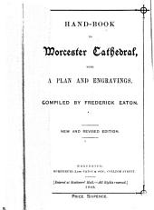 Hand-book to Worcester Cathedral: With a Plan and Engravings