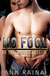 No Fool: An Undercover Mission