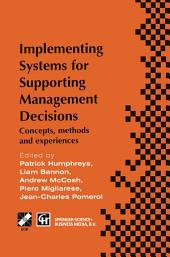 Implementing Systems for Supporting Management Decisions: Concepts, methods and experiences