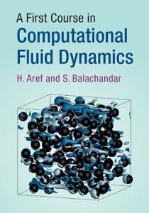 A First Course in Computational Fluid Dynamics PDF