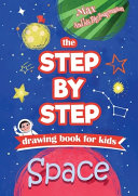 The Step by Step Drawing Book for Kids   Space