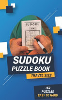 Sudoku Puzzle Book Travel Size 150 PUZZLES EASY TO HARD