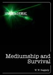 Mediumship and Survival: A century of investigations